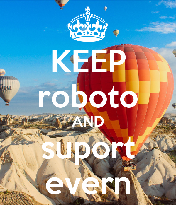 KEEP roboto AND suport evern