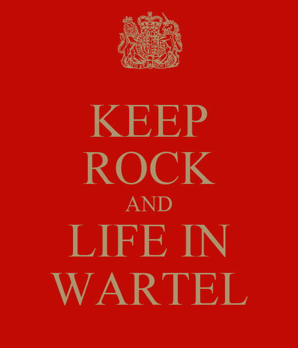 KEEP ROCK AND LIFE IN WARTEL