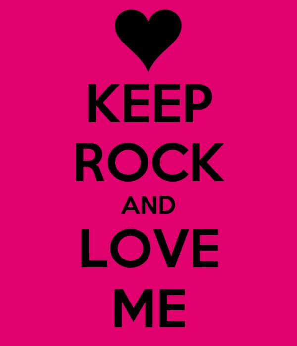 KEEP ROCK AND LOVE ME