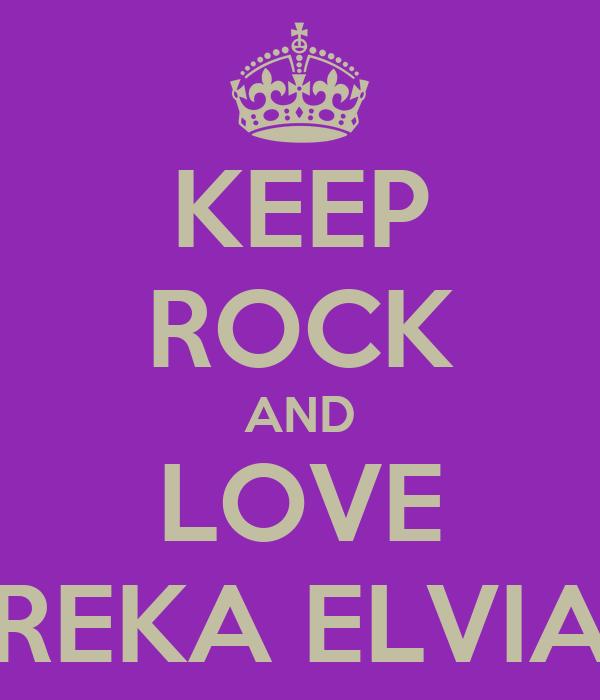 KEEP ROCK AND LOVE REKA ELVIA