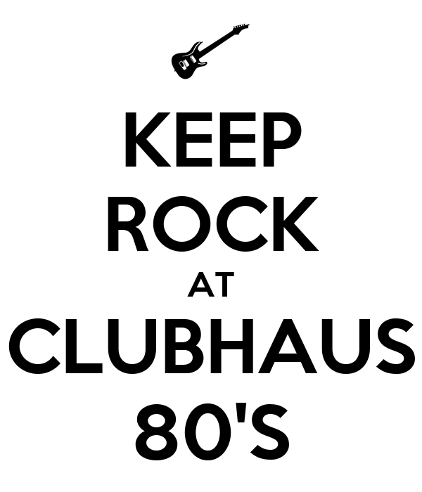 KEEP ROCK AT CLUBHAUS 80'S