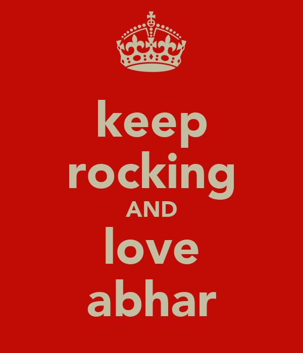 keep rocking AND love abhar
