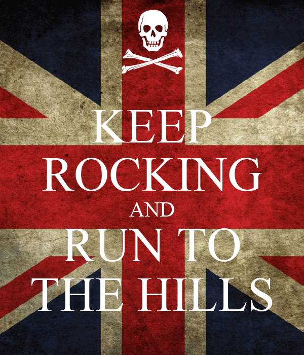 KEEP ROCKING AND RUN TO THE HILLS