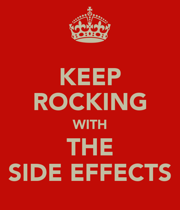 KEEP ROCKING WITH THE SIDE EFFECTS