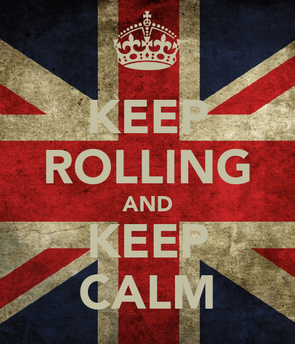 KEEP ROLLING AND KEEP CALM