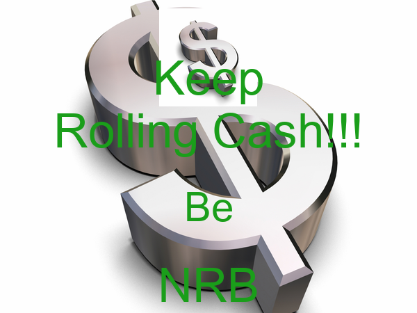 Keep Rolling Cash!!! Be NRB