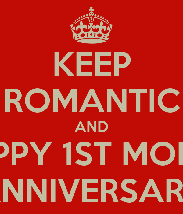 KEEP ROMANTIC AND HAPPY 1ST MONTH ANNIVERSARY
