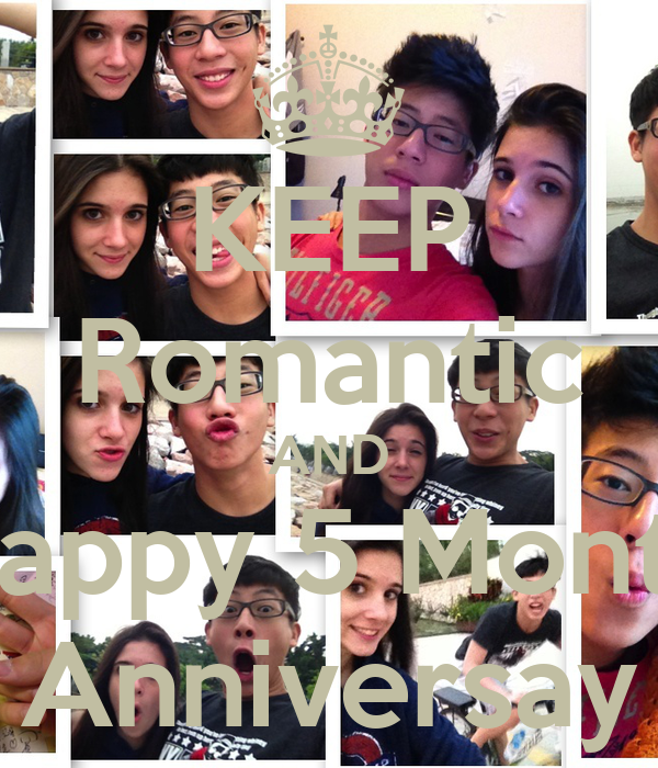 KEEP Romantic AND Happy 5 Month Anniversay