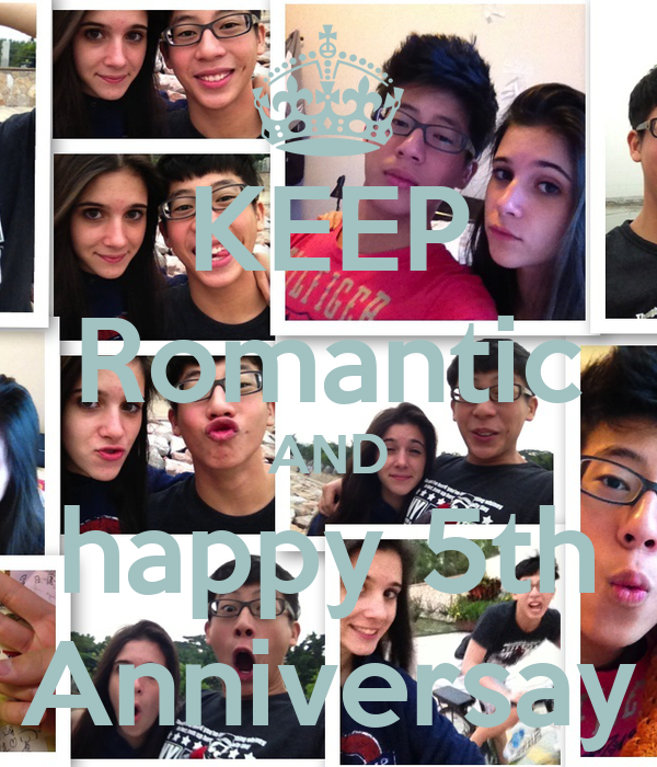 KEEP Romantic AND happy 5th Anniversay