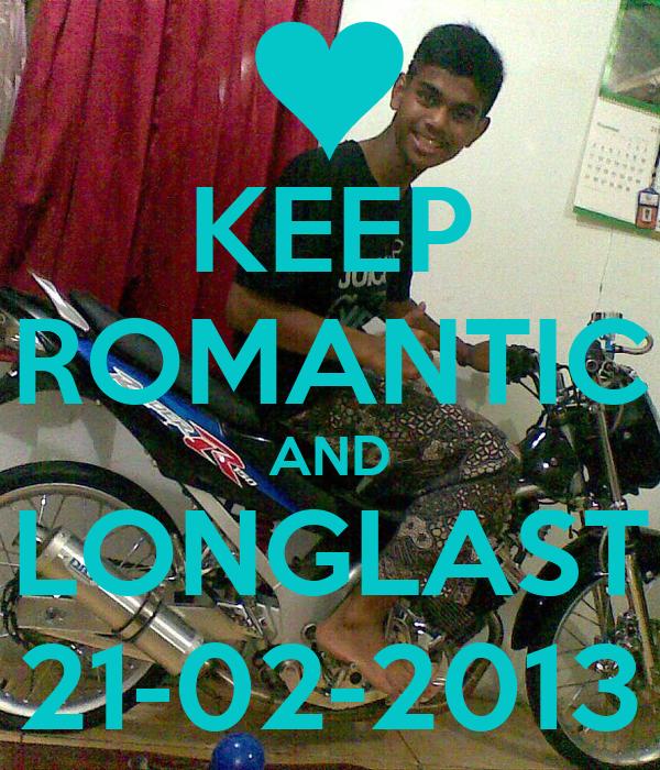 KEEP ROMANTIC AND LONGLAST 21-02-2013
