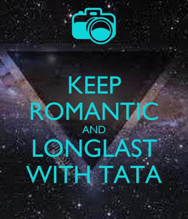 KEEP ROMANTIC AND LONGLAST WITH TATA