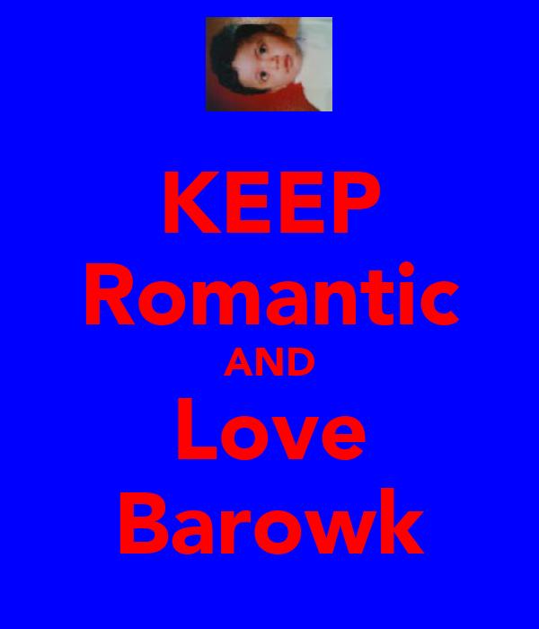 KEEP Romantic AND Love Barowk