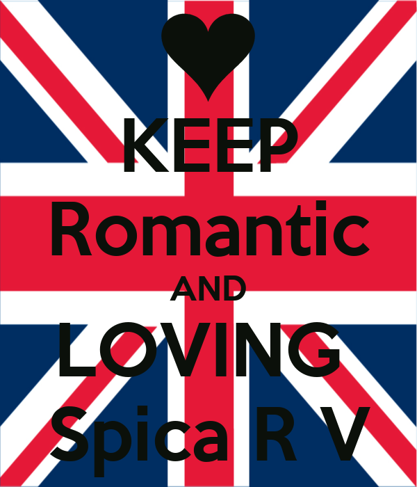 KEEP Romantic AND LOVING  Spica R V