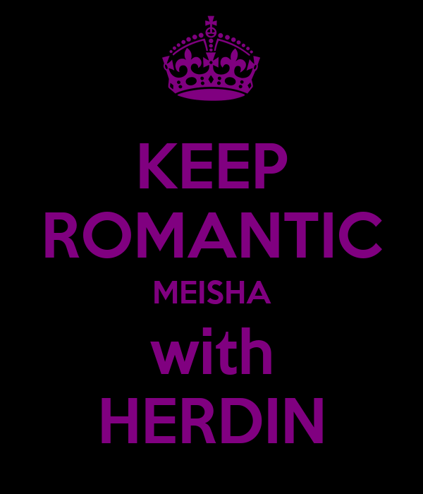 KEEP ROMANTIC MEISHA with HERDIN