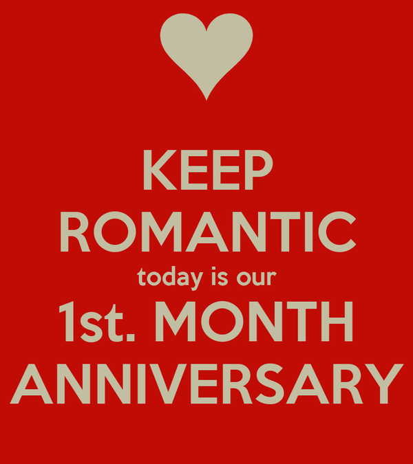 KEEP ROMANTIC today is our 1st. MONTH ANNIVERSARY
