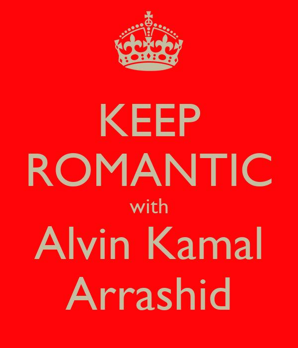 KEEP ROMANTIC with Alvin Kamal Arrashid