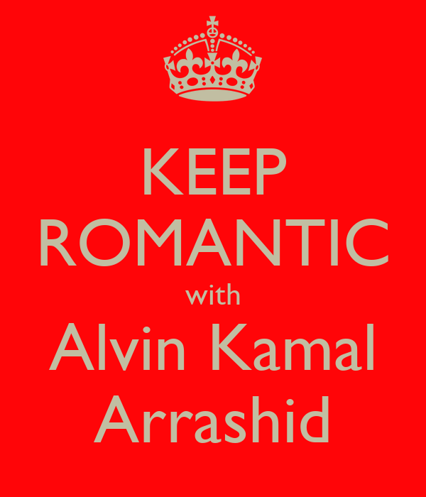 KEEP ROMANTIC with Alvin Kamal Arrashid