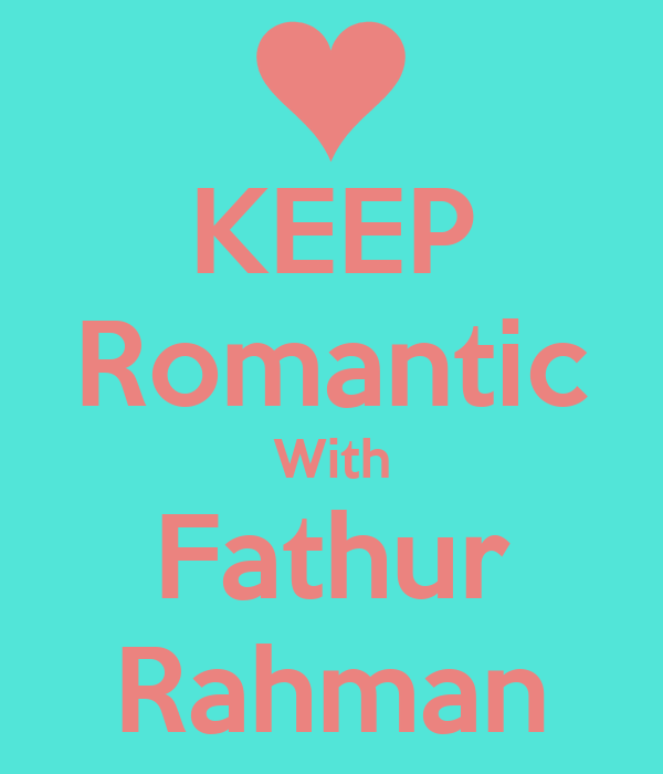 KEEP Romantic With Fathur Rahman