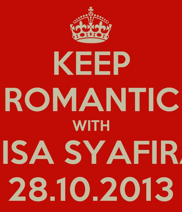 KEEP ROMANTIC WITH NISA SYAFIRA 28.10.2013