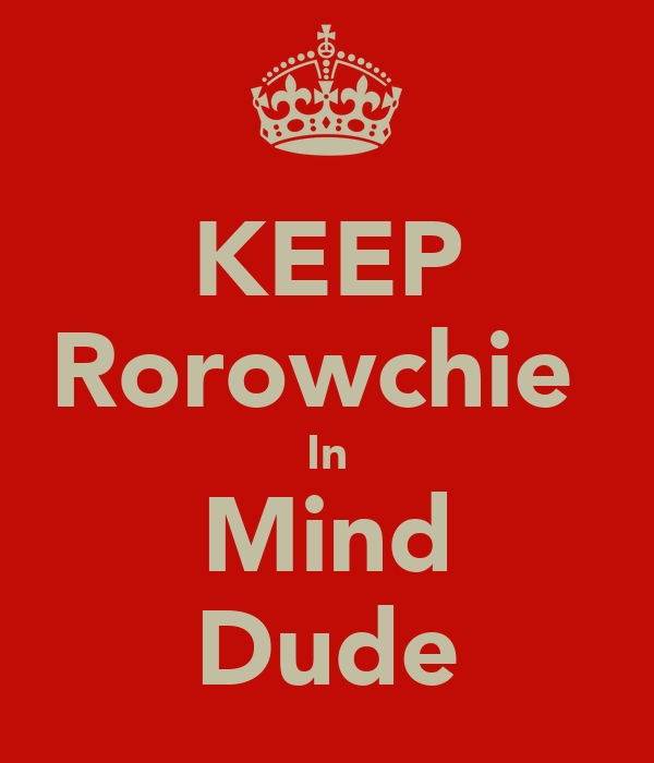 KEEP Rorowchie  In Mind Dude