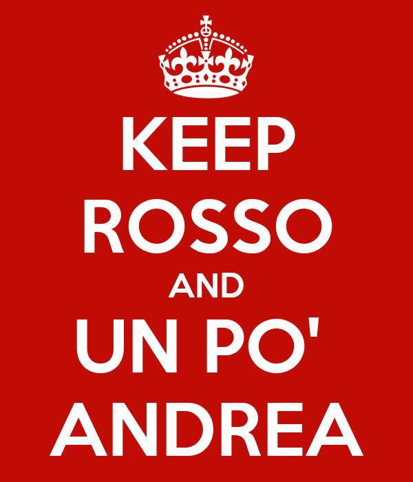 KEEP ROSSO AND UN PO'  ANDREA