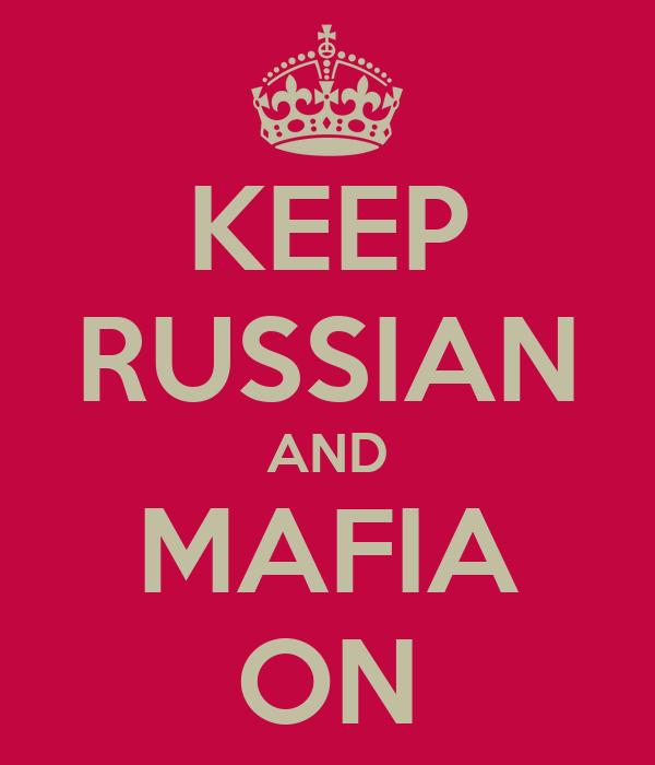 KEEP RUSSIAN AND MAFIA ON