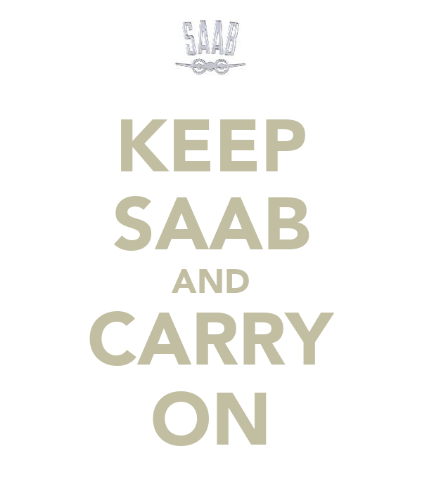 KEEP SAAB AND CARRY ON