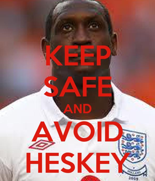 KEEP SAFE AND AVOID HESKEY