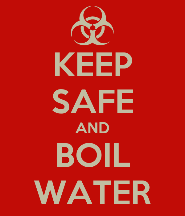 KEEP SAFE AND BOIL WATER