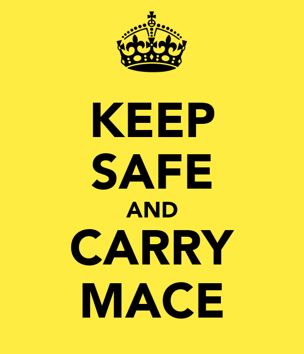 KEEP SAFE AND CARRY MACE