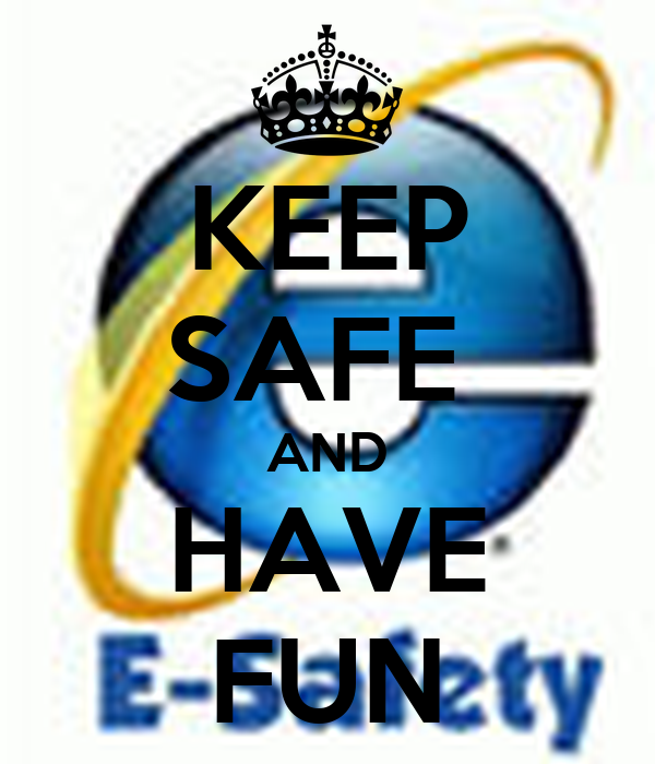 KEEP SAFE  AND HAVE FUN