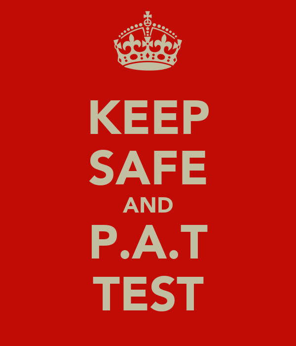 KEEP SAFE AND P.A.T TEST