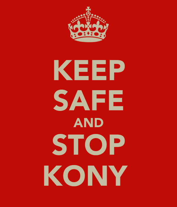 KEEP SAFE AND STOP KONY