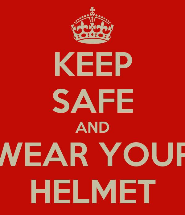 KEEP SAFE AND WEAR YOUR HELMET Poster | FADDD | Keep Calm-o