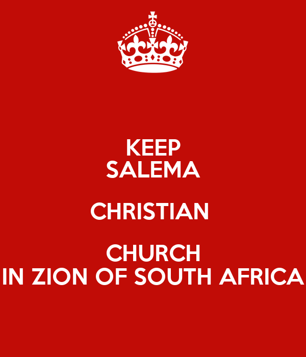 KEEP SALEMA CHRISTIAN  CHURCH IN ZION OF SOUTH AFRICA