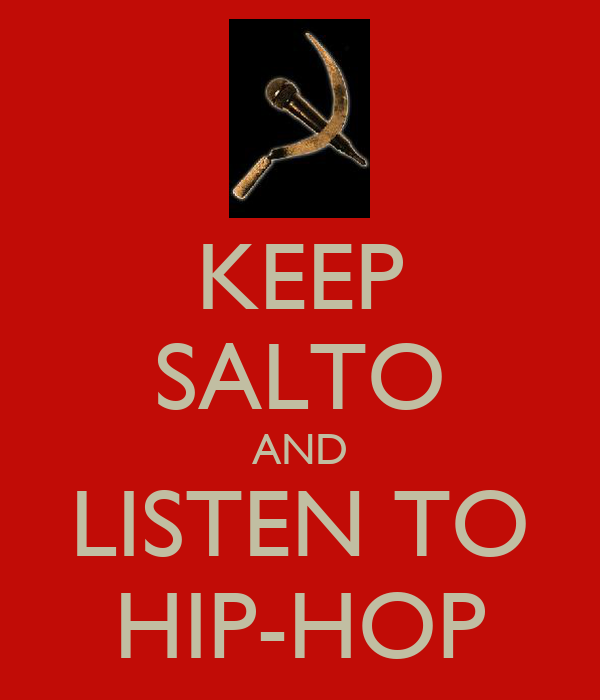KEEP SALTO AND LISTEN TO HIP-HOP