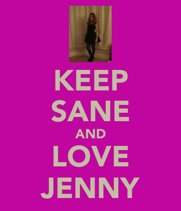 KEEP SANE AND LOVE JENNY