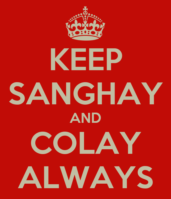 KEEP SANGHAY AND COLAY ALWAYS