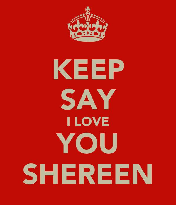 KEEP SAY I LOVE YOU SHEREEN