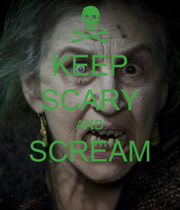 KEEP SCARY AND SCREAM