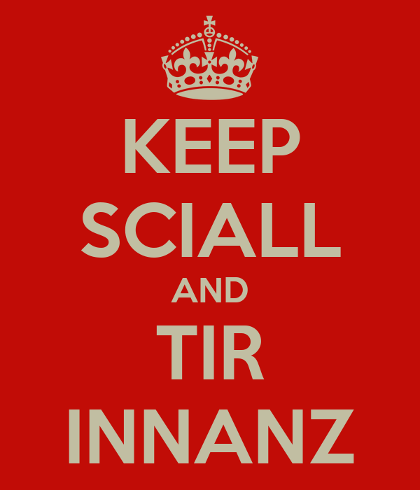 KEEP SCIALL AND TIR INNANZ