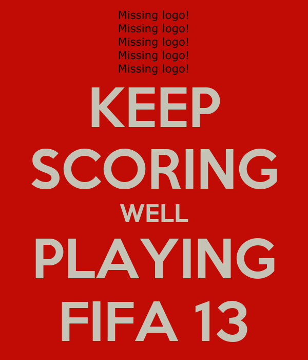 KEEP SCORING WELL PLAYING FIFA 13