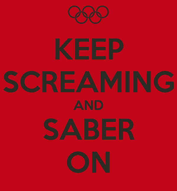 KEEP SCREAMING AND SABER ON