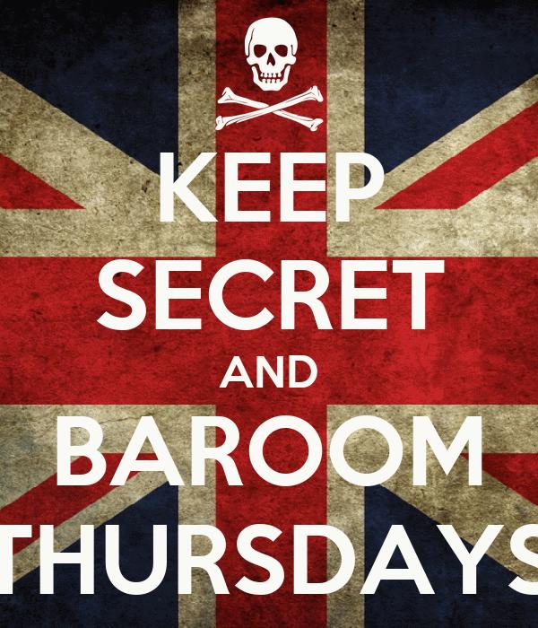 KEEP SECRET AND BAROOM THURSDAYS