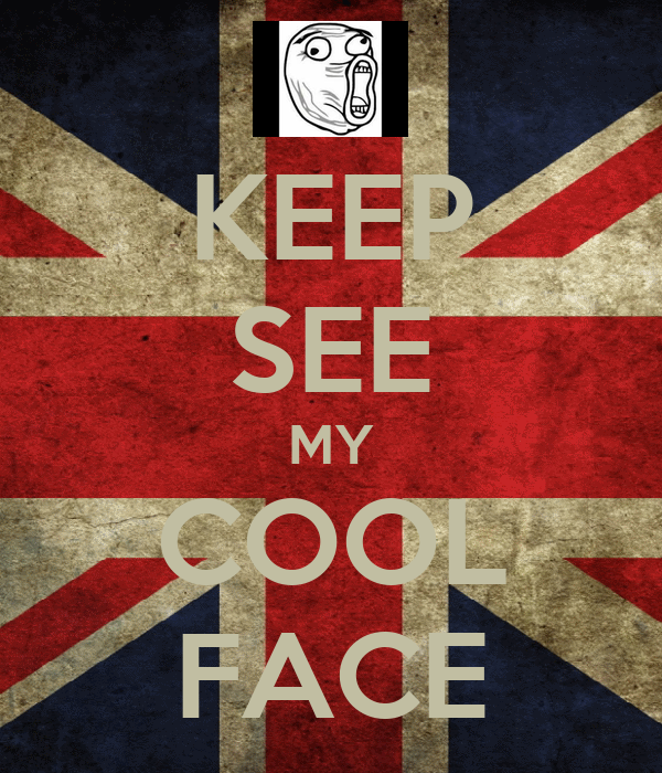 KEEP SEE MY COOL FACE