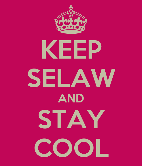KEEP SELAW AND STAY COOL