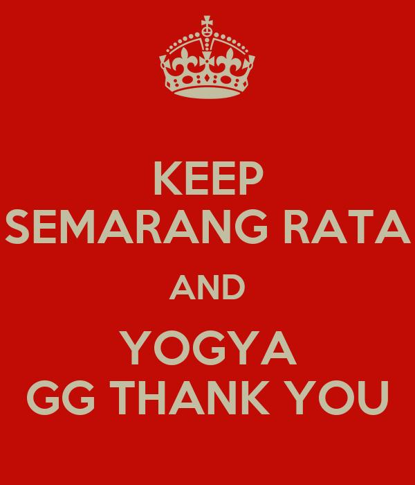KEEP SEMARANG RATA AND YOGYA GG THANK YOU