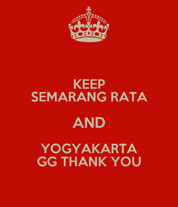 KEEP SEMARANG RATA AND YOGYAKARTA GG THANK YOU