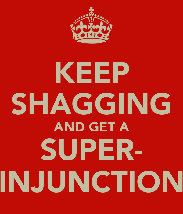 KEEP SHAGGING AND GET A SUPER- INJUNCTION