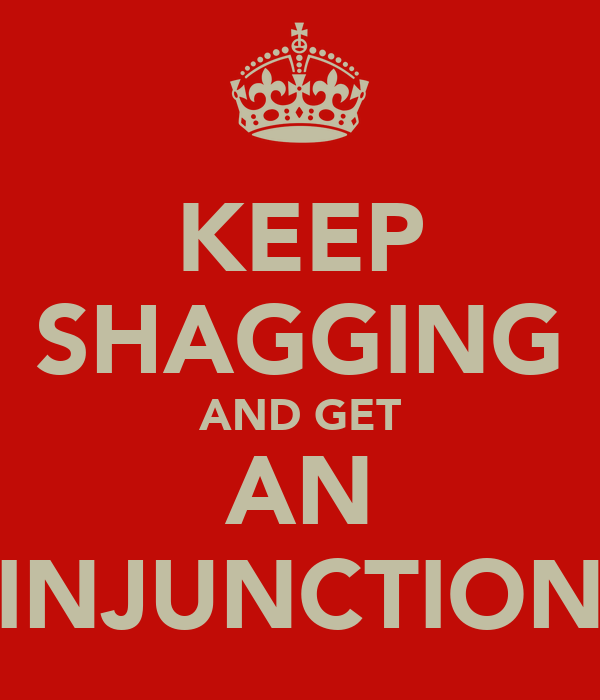 KEEP SHAGGING AND GET AN INJUNCTION